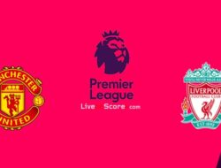Link Live Streaming Manchester United vs Liverpool Jam 22.30 WIB –